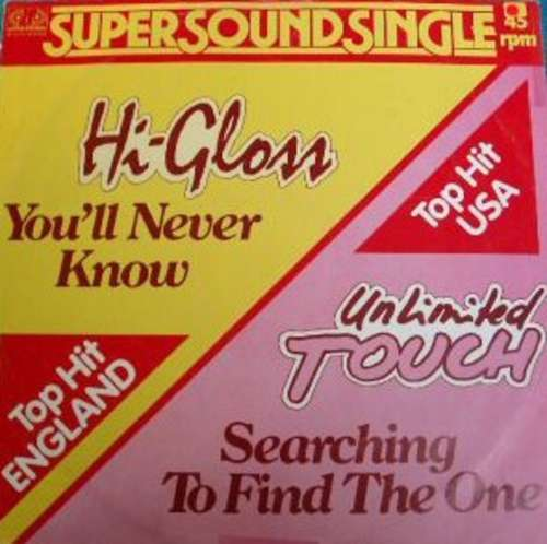 Bild Hi Gloss / Unlimited Touch - You'll Never Know / Searching To Find The One (12) Schallplatten Ankauf