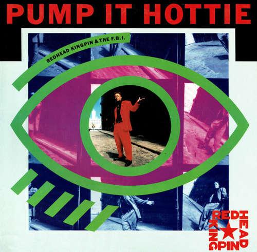 Cover Redhead Kingpin & The F.B.I.* - Pump It Hottie (12) Schallplatten Ankauf