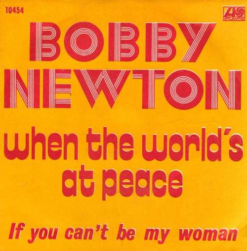 Bild Bobby Newton - When The World's At Peace / If You Can't Be My Woman (7, Single) Schallplatten Ankauf