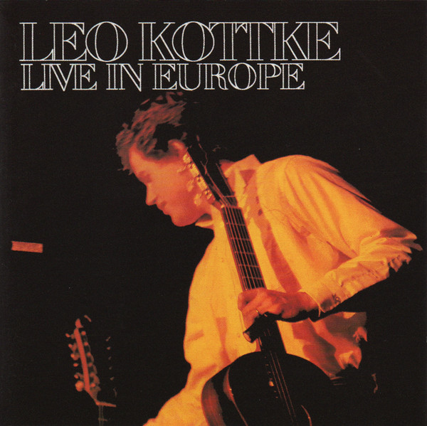Cover Leo Kottke - Live In Europe (LP, Album, RE) Schallplatten Ankauf