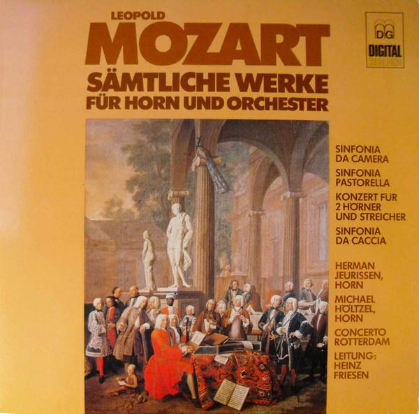 Cover Leopold Mozart, Concerto Rotterdam, Heinz Friesen, Herman Jeurissen, Michael Höltzel - Sämtliche Werke Für Horn Und Orchester (LP) Schallplatten Ankauf