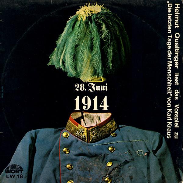 Cover Helmut Qualtinger / Karl Kraus - 28. Juni 1914 - Helmut Qualtinger Liest Das Vorspiel Zu Die Letzten Tage Der Menschheit Von Karl Kraus (LP) Schallplatten Ankauf