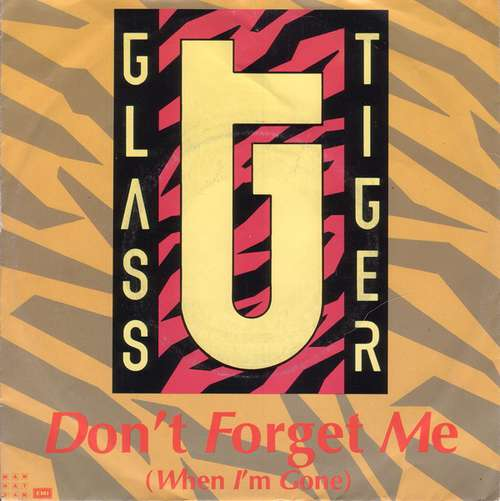 Bild Glass Tiger - Don't Forget Me (When I'm Gone) (7, Single) Schallplatten Ankauf