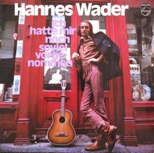 Bild Hannes Wader - Ich Hatte Mir Noch Soviel Vorgenommen (LP, Album, RE) Schallplatten Ankauf