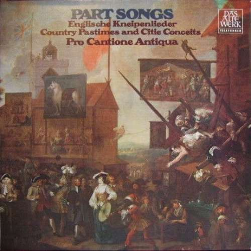 Bild Pro Cantione Antiqua - Part Songs (Country Pastimes And Citie Conceits) (LP) Schallplatten Ankauf