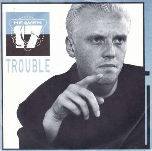Bild Heaven 17 - Trouble (7, Single) Schallplatten Ankauf
