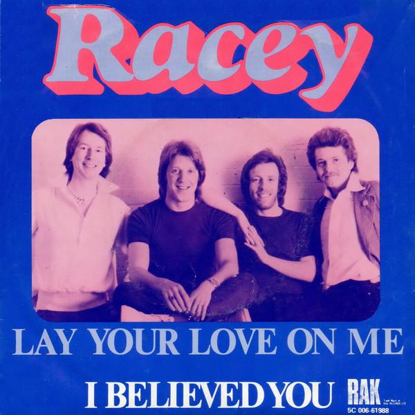 Bild Racey - Lay Your Love On Me / I Believed You (7, Single) Schallplatten Ankauf