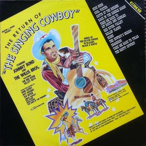 Bild Johnny Bond & The Willis Bros.* - The Return Of The Singing Cowboy (LP, Album) Schallplatten Ankauf