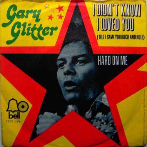 Bild Gary Glitter - I Didn't Know I Loved You (Till I Saw You Rock And Roll) (7, Single) Schallplatten Ankauf