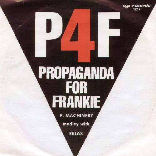 Cover zu P4F Propaganda For Frankie* - P. Machinery Medley With Relax (7, Single) Schallplatten Ankauf