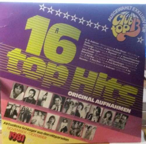 Bild Various - 16 Top Hits - Aktuellste Schlager Aus Den Hitparaden November / Dezember 1981  (LP, Comp, Club) Schallplatten Ankauf