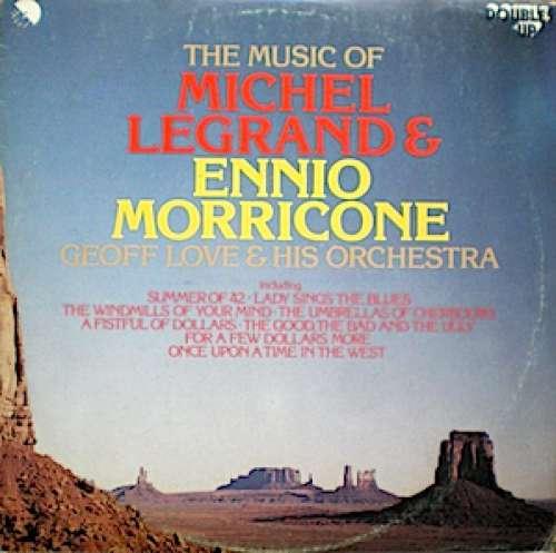 Bild Geoff Love & His Orchestra - The Music Of Michel Legrand & Ennio Morricone (2xLP) Schallplatten Ankauf