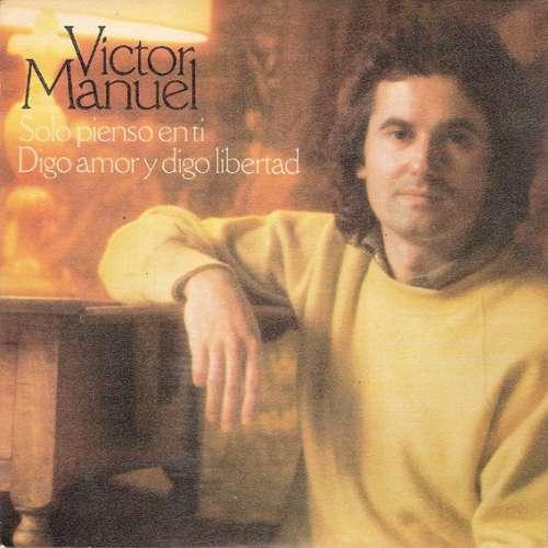 Bild Victor Manuel* - Solo Pienso En Ti / Digo Amor Y Digo Libertad (7, Single) Schallplatten Ankauf