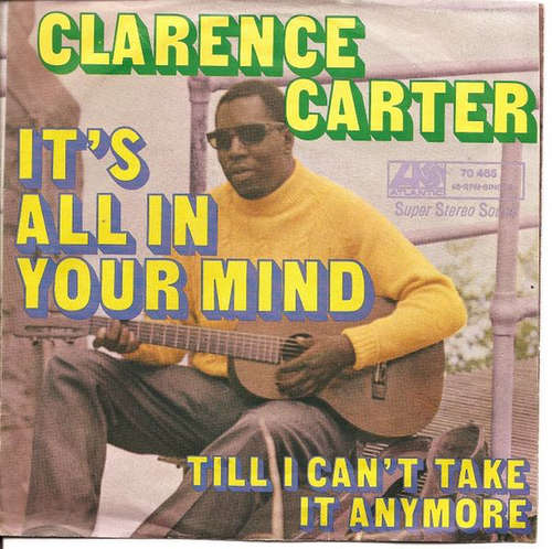 Bild Clarence Carter - It's All In Your Mind / Till I Can't Take It Anymore (7, Single) Schallplatten Ankauf