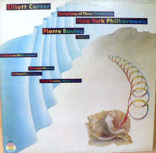 Cover Elliott Carter - Symphony Of Three Orchestras /  A Mirror On Which To Dwell - Six Poems Of Elizabeth Bishop  (LP) Schallplatten Ankauf