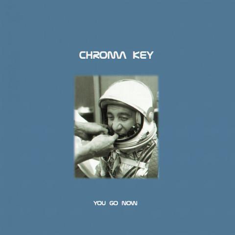 Cover Chroma Key - You Go Now (CD, Album) Schallplatten Ankauf