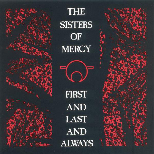Cover The Sisters Of Mercy - First And Last And Always (CD, Album, RM, RP) Schallplatten Ankauf