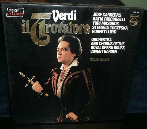 Cover zu Verdi*, José Carreras, Katia Ricciarelli, Yuri Mazurok, Stefania Toczyska, Robert Lloyd (4), Chorus Of The Royal Opera House, Covent Garden, Orchestra Of The Royal Opera House, Covent Garden, Colin Davis* - Il Trovatore (3xLP + Box) Schallplatten Ankauf