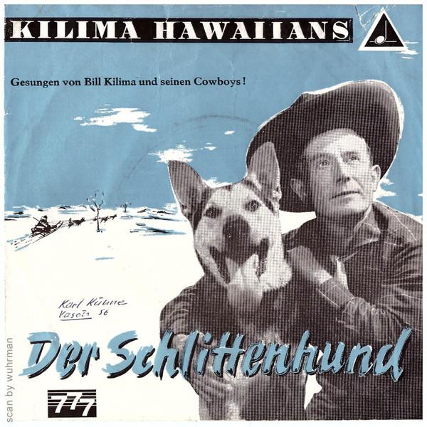 Cover Kilima Hawaiians* - Der Schlittenhund / Ein Cowboy Muss Reiten (7, Single, Mono) Schallplatten Ankauf
