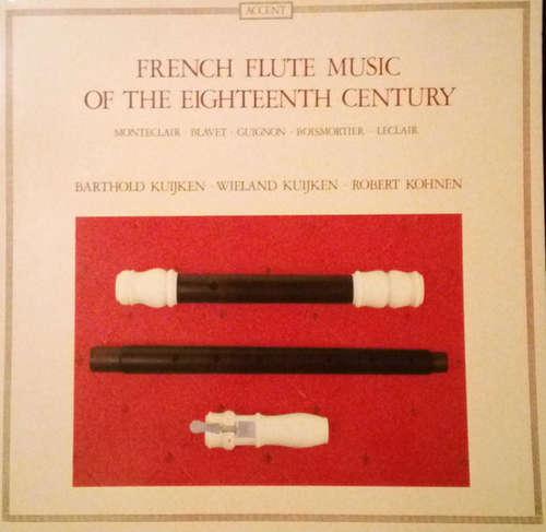 Bild Barthold Kuijken - Wieland Kuijken - Robert Kohnen - French Flute Music Of The Eighteenth Century (LP) Schallplatten Ankauf