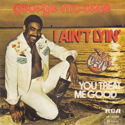 Bild George McCrae - I Ain't Lyin' / You Treat Me Good (7, Single) Schallplatten Ankauf