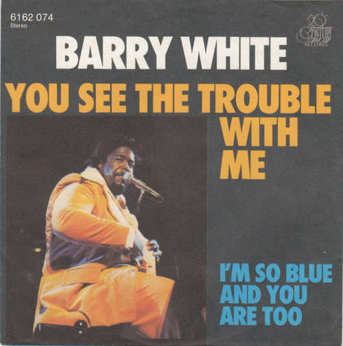 Bild Barry White - You See The Trouble With Me (7, Single) Schallplatten Ankauf