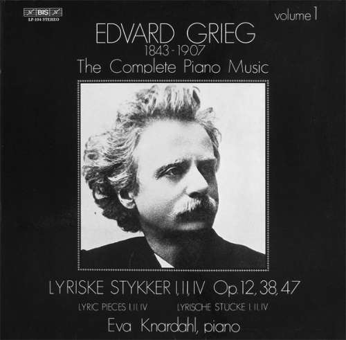 Bild Edvard Grieg, Eva Knardahl - The Complete Piano Music Volume 1: Lyriske Stykker I, II, IV Op. 12, 38, 47 (LP, Album, Gat) Schallplatten Ankauf