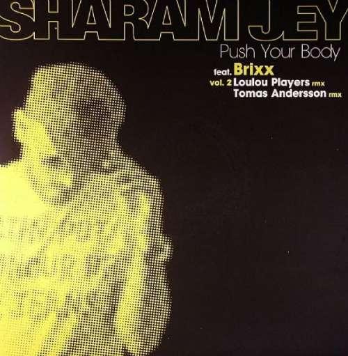 Bild Sharam Jey - Push Your Body (Vol. 2) (12) Schallplatten Ankauf