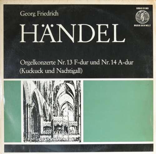 Bild Georg Friedrich Händel - Orgelkonzerte Nr. 13 F-dur Und Nr. 14 A-dur (Kuckuck Und Nachtigall) (LP, Mono) Schallplatten Ankauf
