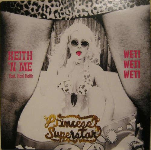Cover zu Princess Superstar - Keith 'N Me / Wet! Wet! Wet! (12) Schallplatten Ankauf