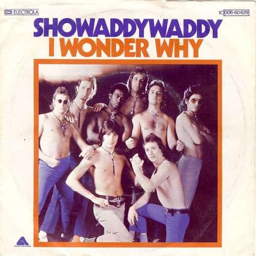 Bild Showaddywaddy - I Wonder Why (7, Single, EMI) Schallplatten Ankauf