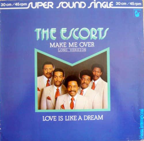 Bild The Escorts - Make Me Over / Love Is Like A Dream (12) Schallplatten Ankauf