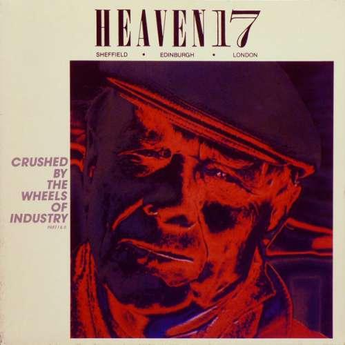 Bild Heaven 17 - Crushed By The Wheels Of Industry (Part I & II) (12) Schallplatten Ankauf