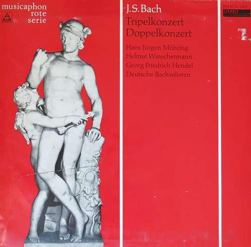 Bild J. S. Bach* ; Hans Jürgen Möhring*, Helmut Winschermann, Georg Friedrich Hendel, Deutsche Bachsolisten - Tripelkonzert - Doppelkonzert (LP) Schallplatten Ankauf