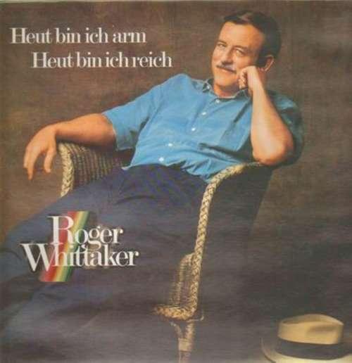 Bild Roger Whittaker - Heut Bin Ich Arm - Heut Bin Ich Reich (LP, Clu) Schallplatten Ankauf