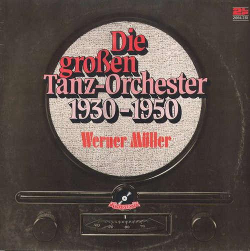 Bild Werner Müller - Die Grossen Tanz-Orchester 1930 - 1950 Werner Müller Mit Dem RIAS-Tanzorchester (2xLP, Mono) Schallplatten Ankauf