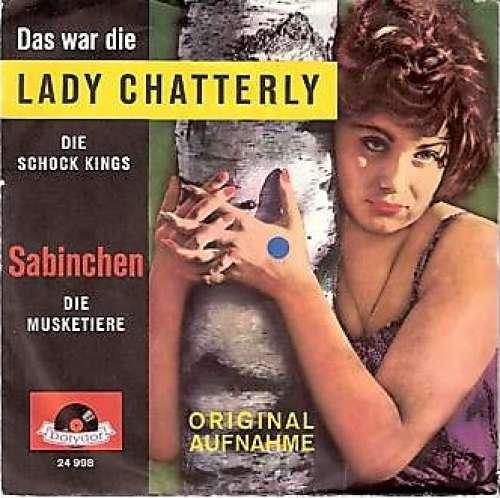Bild Die Schock Kings* / Die Musketiere* - Das War Die Lady Chatterley / Sabinchen (7, Single) Schallplatten Ankauf