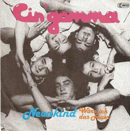 Bild Cin'gomma - Neonkind / Wäre Ich Das Feuer (7, Single) Schallplatten Ankauf