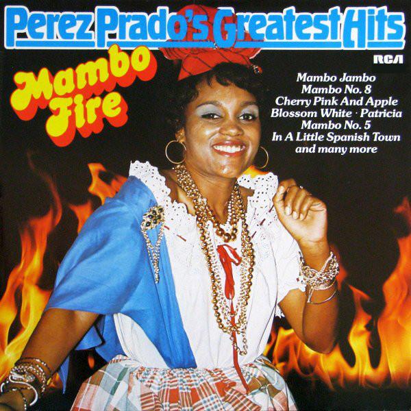 Bild Perez Prado And His Orchestra - Mambo Fire - Perez Prado's Greatest Hits (LP, Comp) Schallplatten Ankauf