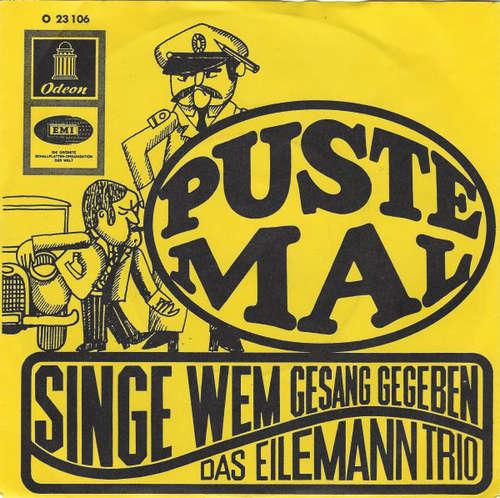 Bild Das Eilemann-Trio* - Puste Mal / Singe, Wem Gesang Gegeben (7, Single) Schallplatten Ankauf