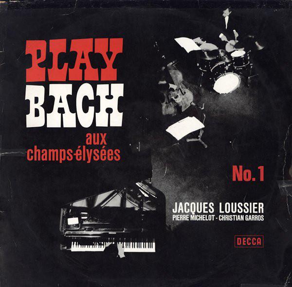 Bild Jacques Loussier, Pierre Michelot - Christian Garros - Play Bach Aux Champs-Élysées No. 1 (LP) Schallplatten Ankauf