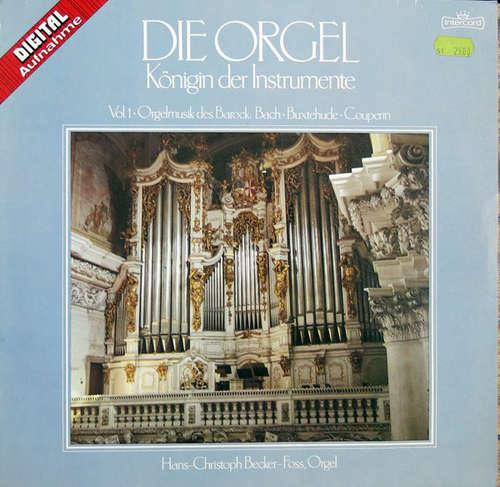 Bild Bach*, Buxtehude*, Couperin* ; Hans-Christoph Becker-Foss - Die Orgel - Königin Der Instrumente Vol. 1 (LP) Schallplatten Ankauf