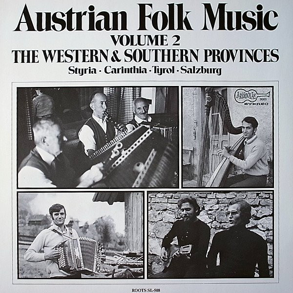 Cover Various - Austrian Folk Music Volume 2 - The Western And Southern Provinces (Styria, Carinthia, Tyrol, Salzburg) (LP, Comp) Schallplatten Ankauf