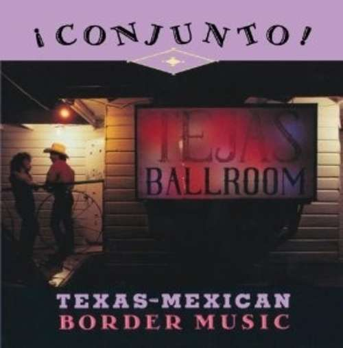 Cover Various - ¡ Conjunto ! - Texas-Mexican Border Music, Volume 4 (CD, Comp) Schallplatten Ankauf
