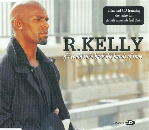 Bild R.Kelly* - If I Could Turn Back The Hands Of Time (CD, Maxi, Enh) Schallplatten Ankauf
