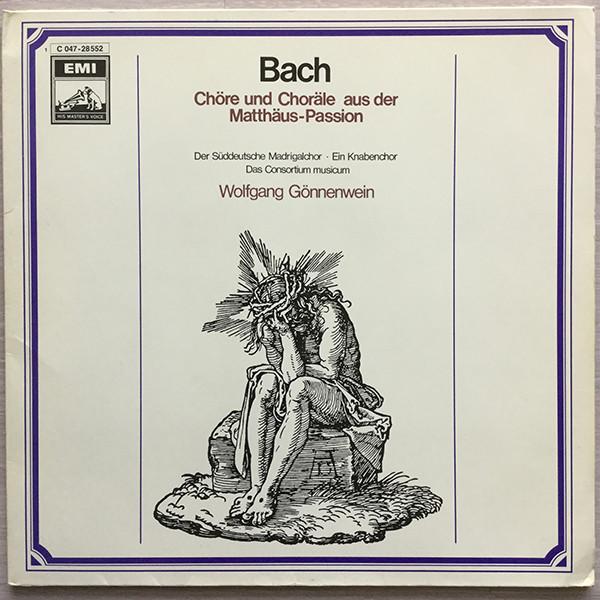 Bild Bach* - Der Süddeutsche Madrigalchor, Ein Knabenchor, Das Consortium musicum*, Wolfgang Gönnenwein - Chöre Und Choräle Aus Der Matthäus-Passion (LP) Schallplatten Ankauf