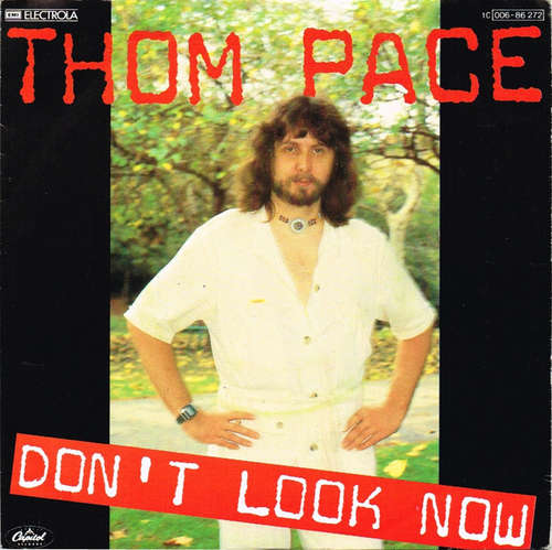 Cover Thom Pace - Don't Look Now / Easy With You (7) Schallplatten Ankauf