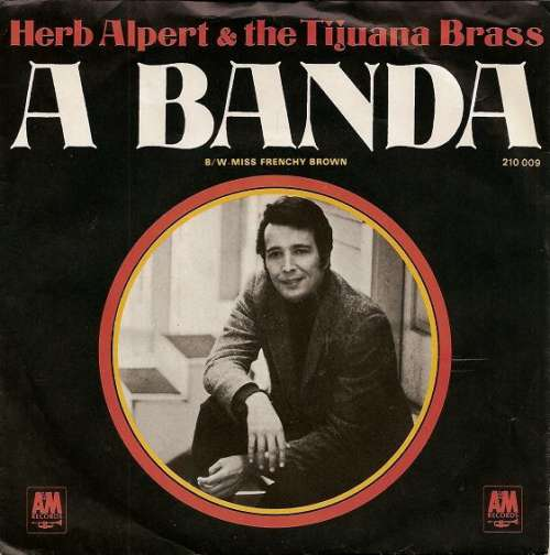 Bild Herb Alpert & The Tijuana Brass - A Banda (7, Single, Mono) Schallplatten Ankauf