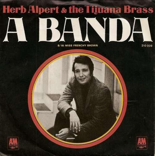 Bild Herb Alpert & The Tijuana Brass - A Banda (7, Single, Mono) Schallplatten Ankauf