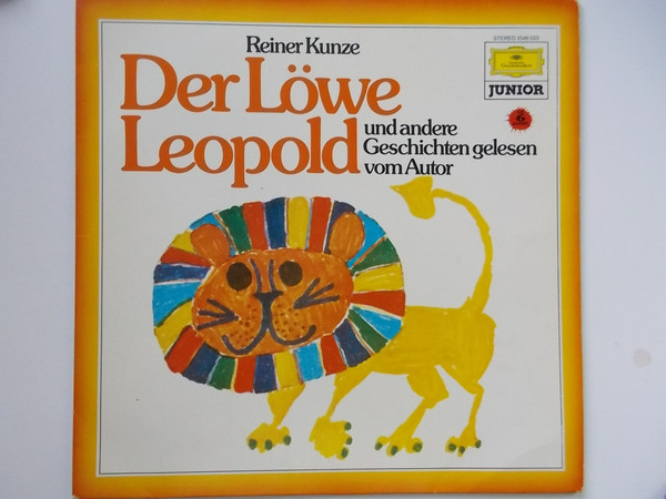 Cover Reiner Kunze - Der Löwe Leopold Und Andere Geschichten Gelesen Vom Autor (LP) Schallplatten Ankauf